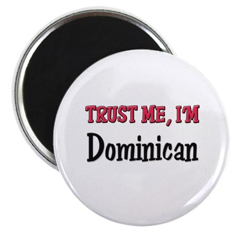 Trusty Me I'm Dominican Magnet