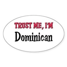 Trusty Me I'm Dominican Oval Decal
