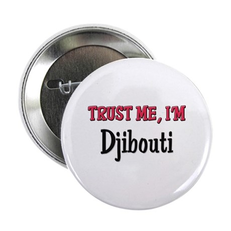 "Trusty Me I'm Djibouti 2.25"" Button"
