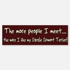 The More People Dandie Dinmont Bumper Bumper Bumper Sticker