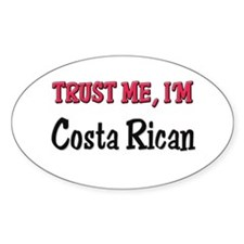 Trusty Me I'm Costa Rican Oval Decal