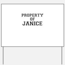 Property of JANICE Yard Sign