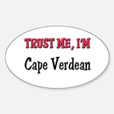 Trusty Me I'm Cape Verdean Oval Decal