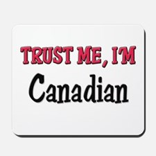 Trusty Me I'm Canadian Mousepad