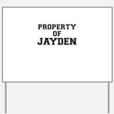 Property of JAYDEN Yard Sign