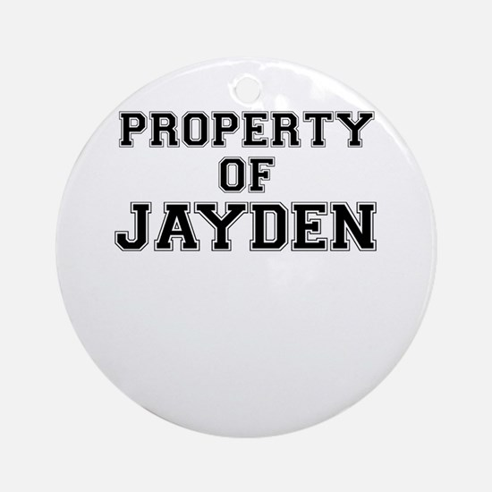 Property of JAYDEN Round Ornament