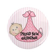 "Baby Girl Proud New Grandma 3.5"" Button"