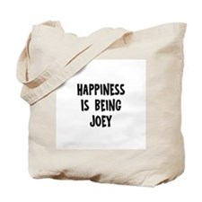Happiness is being Joey Tote Bag