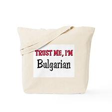 Trusty Me I'm Bulgarian Tote Bag