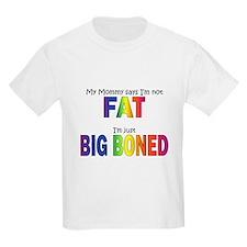 Not fat big boned T-Shirt