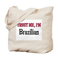 Trusty Me I'm Brazilian Tote Bag