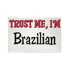 Trusty Me I'm Brazilian Rectangle Magnet