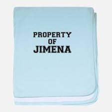 Property of JIMENA baby blanket