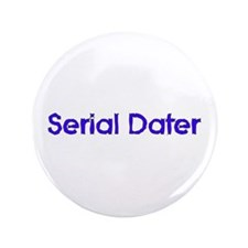 """Serial Dater 3.5"""" Button"""