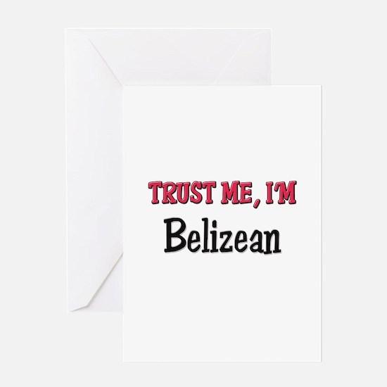 Trusty Me I'm Belizean Greeting Card