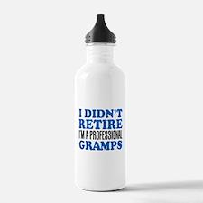 Didn't Retire Professional Gramps Water Bottle