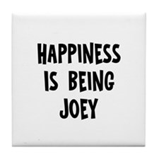 Happiness is being Joey Tile Coaster