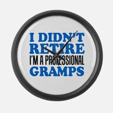 Didn't Retire Professional Gramps Large Wall Clock