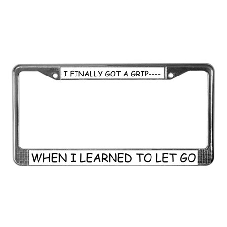 I Finally Got a Grip License Plate Frame