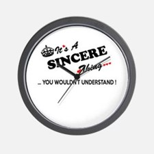 SINCERE thing, you wouldn't understand Wall Clock