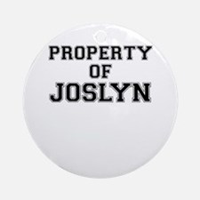 Property of JOSLYN Round Ornament