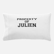 Property of JULIEN Pillow Case