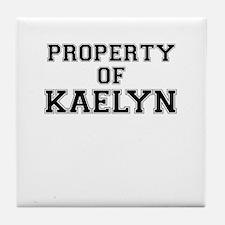 Property of KAELYN Tile Coaster