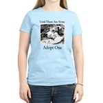Until There Are None...Adopt Women's Light T-Shir