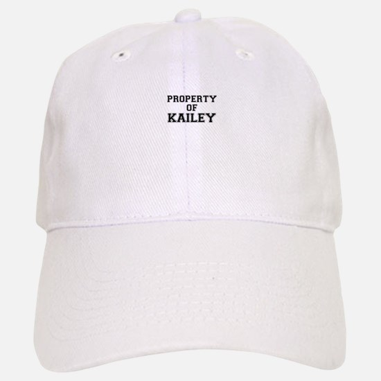 Property of KAILEY Baseball Baseball Cap