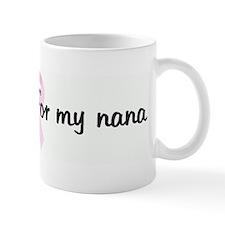 i wear pink for my nana pink  Mug