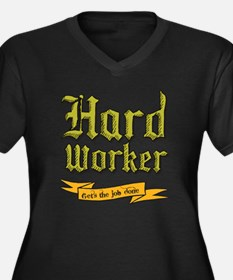 Hard worker : Gets the job done Plus Size T-Shirt