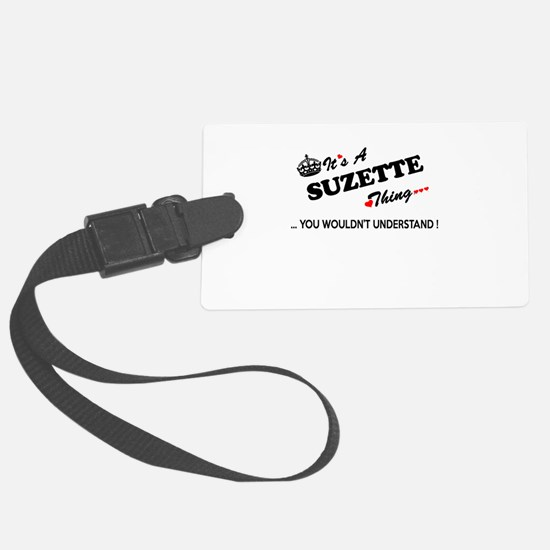 SUZETTE thing, you wouldn't unde Luggage Tag