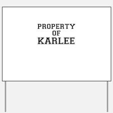 Property of KARLEE Yard Sign