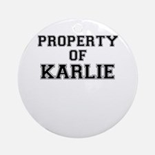 Property of KARLIE Round Ornament