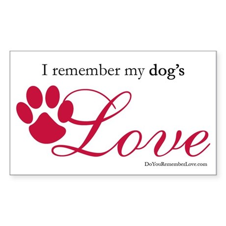 I Remember My Dog's Love Rectangle Sticker