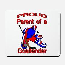 Proud parent of a Goaltender Mousepad
