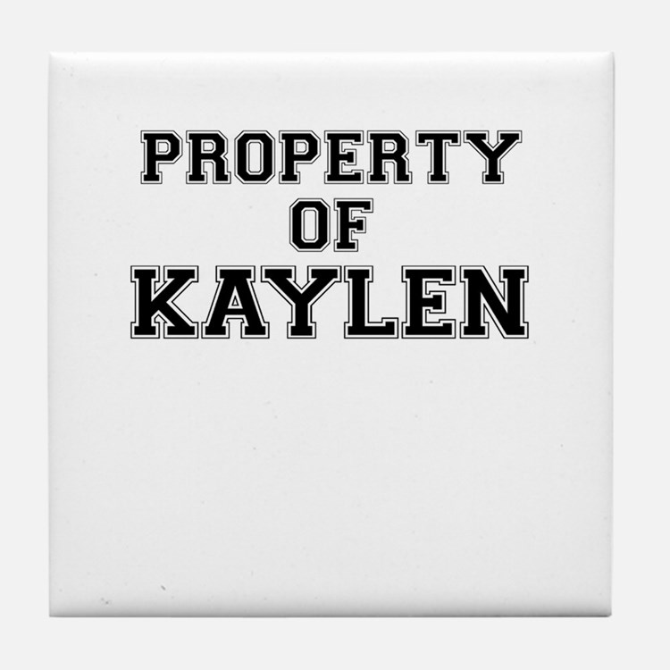 Property of KAYLEN Tile Coaster