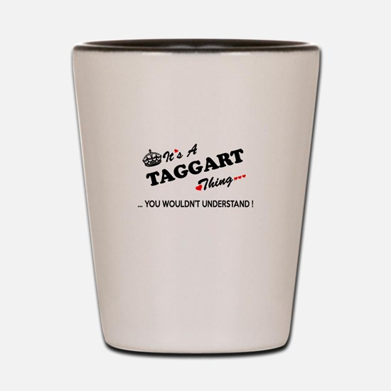 TAGGART thing, you wouldn't understand Shot Glass