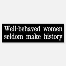 WELL BEHAVED Bumper Bumper Bumper Sticker