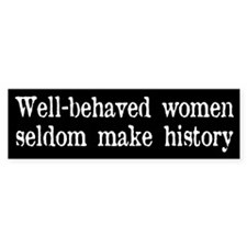 WELL BEHAVED Bumper Bumper Sticker