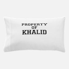 Property of KHALID Pillow Case