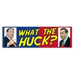 WHAT THE HUCK? Bumper Sticker