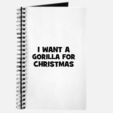 I want a Gorilla for Christma Journal