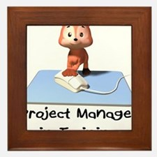 Project Manager in Training Framed Tile