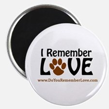 I Remember Love Magnet