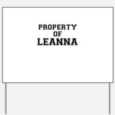 Property of LEANNA Yard Sign