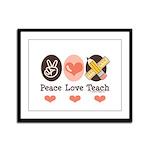 Peace Love Teach Teacher Framed Panel Print