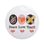 Peace Love Teach Teacher Ornament (Round)