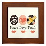 Peace Love Teach Teacher Framed Tile