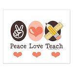 Peace Love Teach Teacher Small Poster